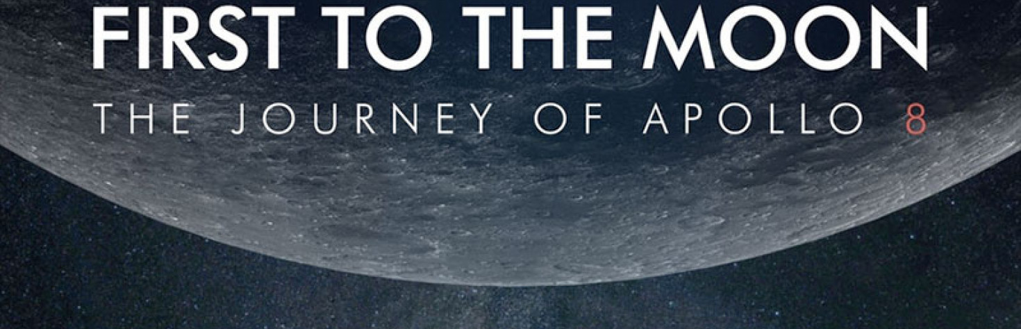 `First to the Moon` film seeks crowd funds for Apollo 8 50th anniversary release | collectSPACE