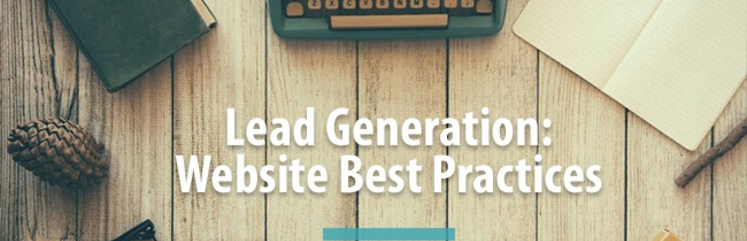 Lead Generation: Website Best Practices
