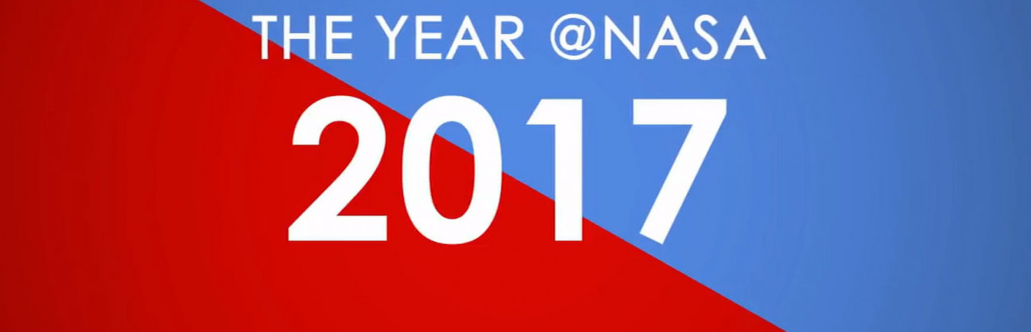 NASA in 2017: The Space Year in Review in Videos