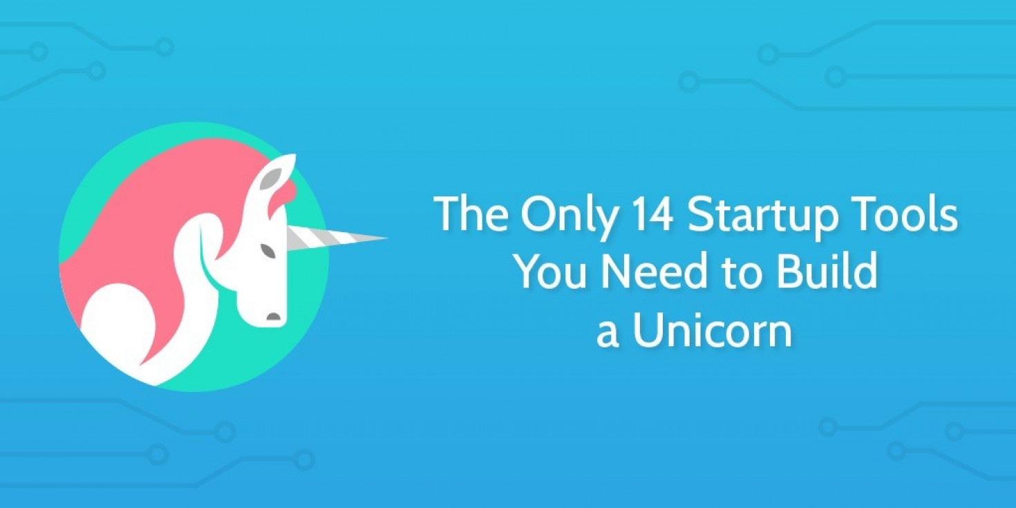 The Only 14 Startup Tools You Need to Build a Unicorn