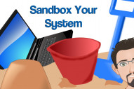 Sandbox Your Computer System to Keep It Clean From....