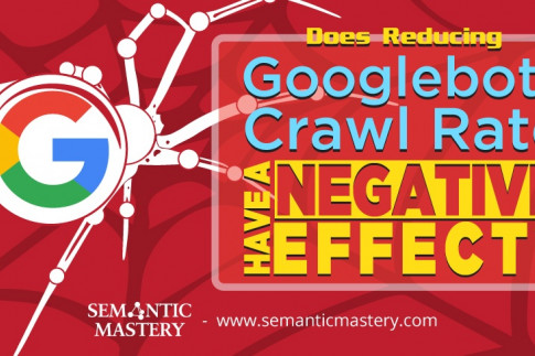 Does Reducing Googlebots Crawl Rate Have a Negative Effect?