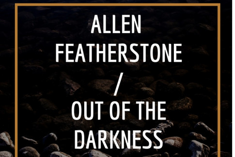 Episode 30: Allen Featherstone/ Out of the Darkness