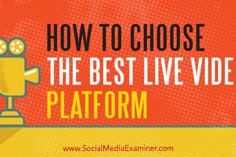 How to Choose the Best Live Video Platform : Social Media...
