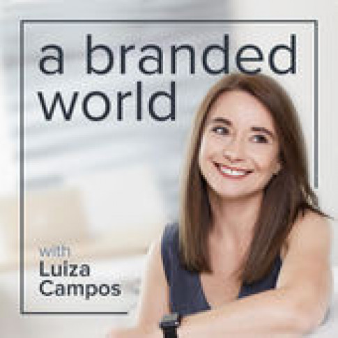 A Branded World Podcast | Marca Strategy
