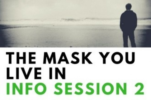 Info Session 2: The Mask You Live In