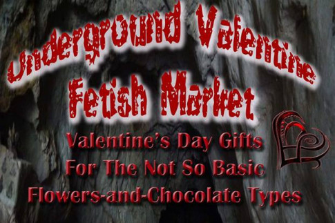 Underground Valentine Fetish Market - Adults Only EventFeb 11th, 2018