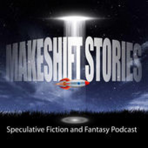Makeshift Stories - A biweekly journey into the improbable; speculative fiction, sci-fi & fantasy stories for all Ages.
