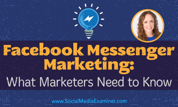 Facebook Messenger Marketing: What Marketers Need to Know :...