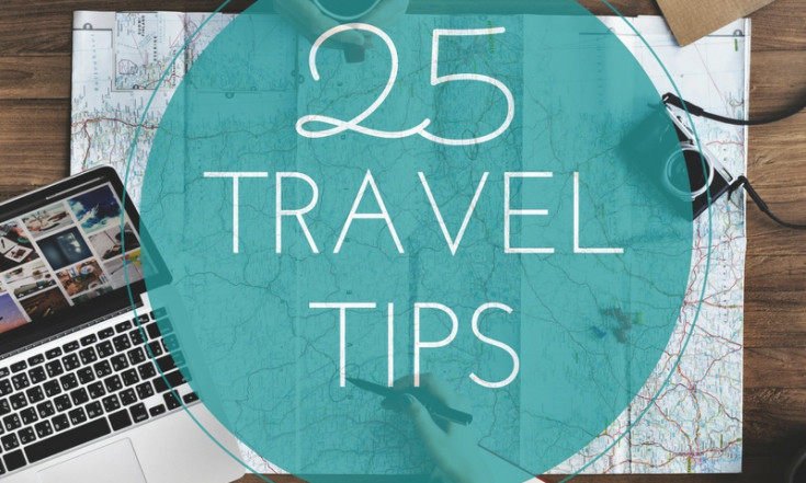 My Top 25 Travel Tips: Packing, Planning and Enhancing Your...